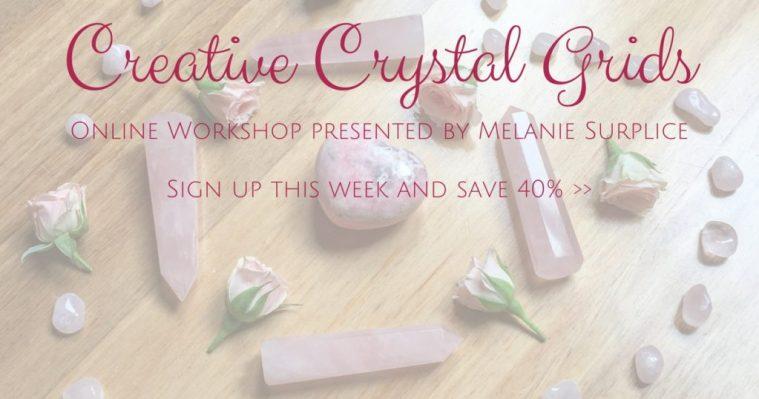 A Surplice of Spirit Creative Crystal Grids Online Workshop