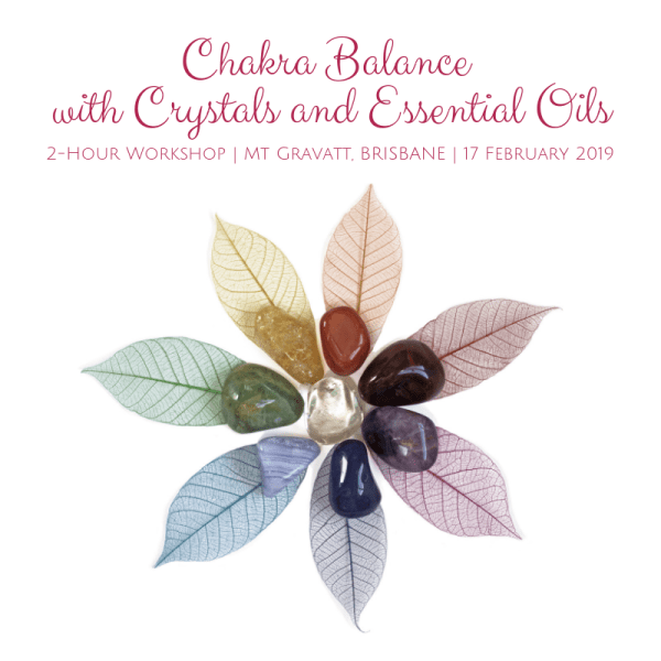 Chakra Balance with Crystals and Essential Oils workshop by Melanie Surplice, Mt Gravatt, Brisbane