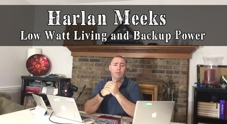 Harlan Meeks On Low Watt Living And Backup Power