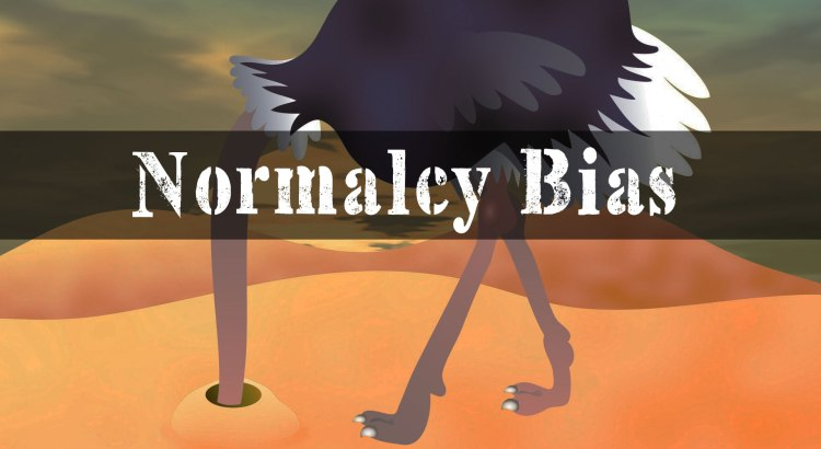 How To Combat Normalcy Bias In Yourself And Others | episode 139