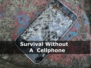 Survival Without A Cellphone | episode 160