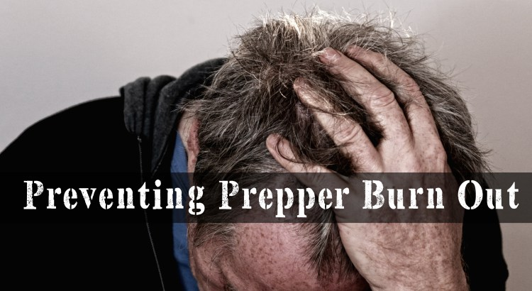 Preventing Prepper Burn Out