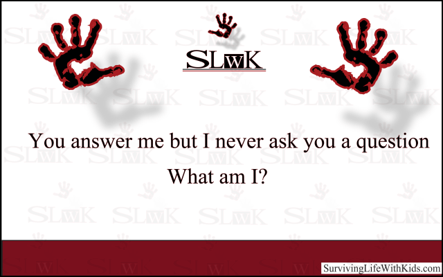 You answer me but I never ask you a question. What am I?