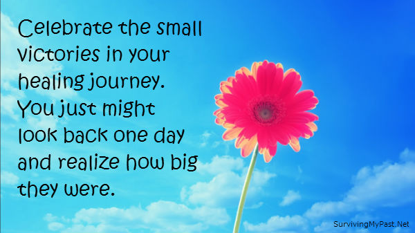 Celebrate small victories in your healing journey from abuse