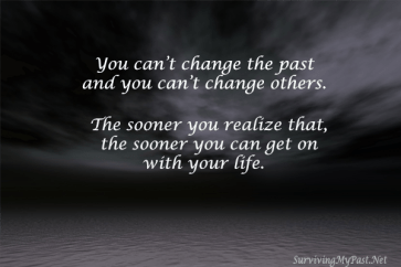 you-cant-change-the-the-past-and-you-cant-change-others-quote-300x200 Leaving Therapy with more Anxiety than when I arrived – Pt 2