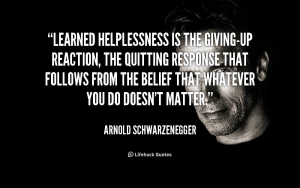 quote-Arnold-Schwarzenegger-learned-helplessness-is-the-giving-up-reaction-the-44366-300x188 Learned helplessness keeps us from embracing our strengths