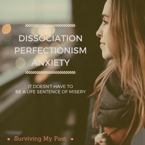 dissociation-anxiety-perfectionism-we-can-take-our-life-back Dissociation, an Anxiety driving force of invalidation.