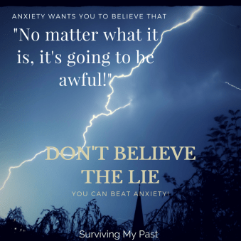 Anxiety- -No matter what it is, it's going to be awful!- surviving my past - series on beating anxiety