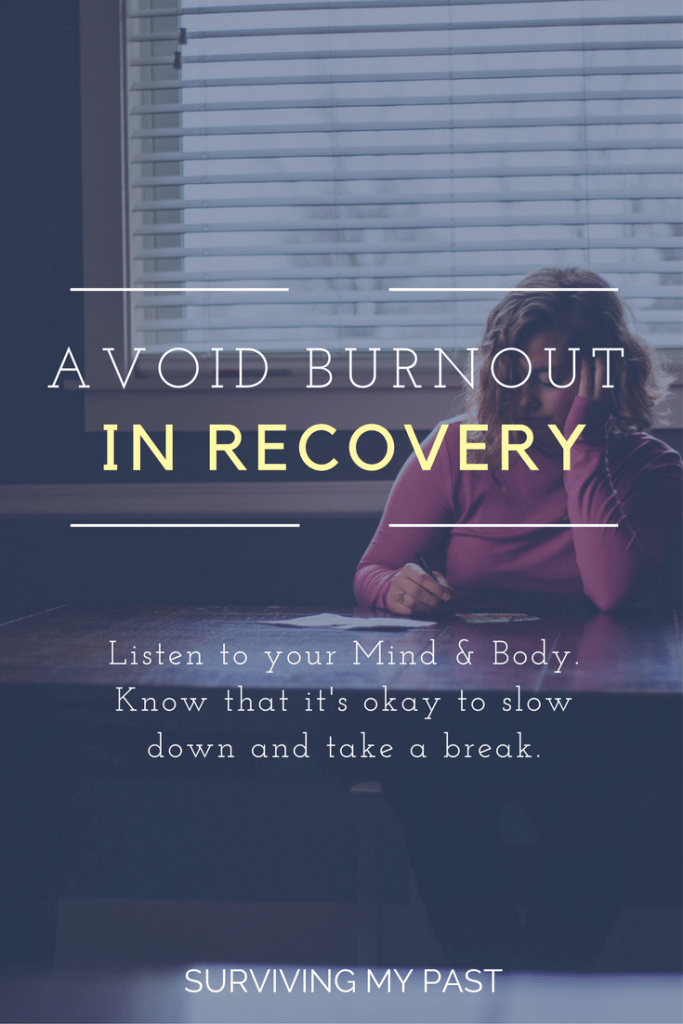 Avoid Burnout during Recovery, take your time and go at your own pace.