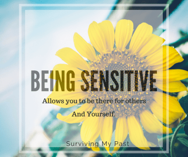 being sensitive is a strength - surviving my past - quotes
