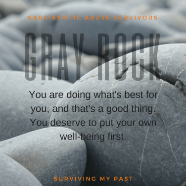 going gray rock - narcissistic abuse quote - surviving my past