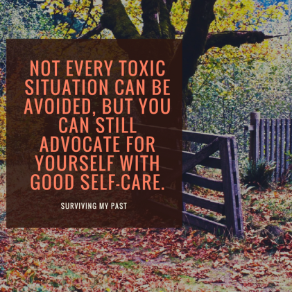 advocate-for-yourself-during-toxic-situations-surviving-my-past When healthy boundaries get tossed out the window.