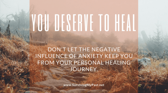 anxiety-quote-the-negative-influence-of-anxiety-surviving-my-past Anxiety tries to keep you from starting your healing journey.