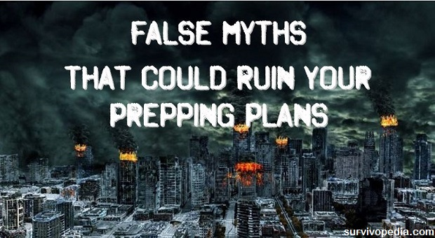 false myths that could ruin your prepping plans