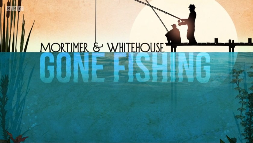 Mortimer & Whitehouse: Gone Fishing - title plate