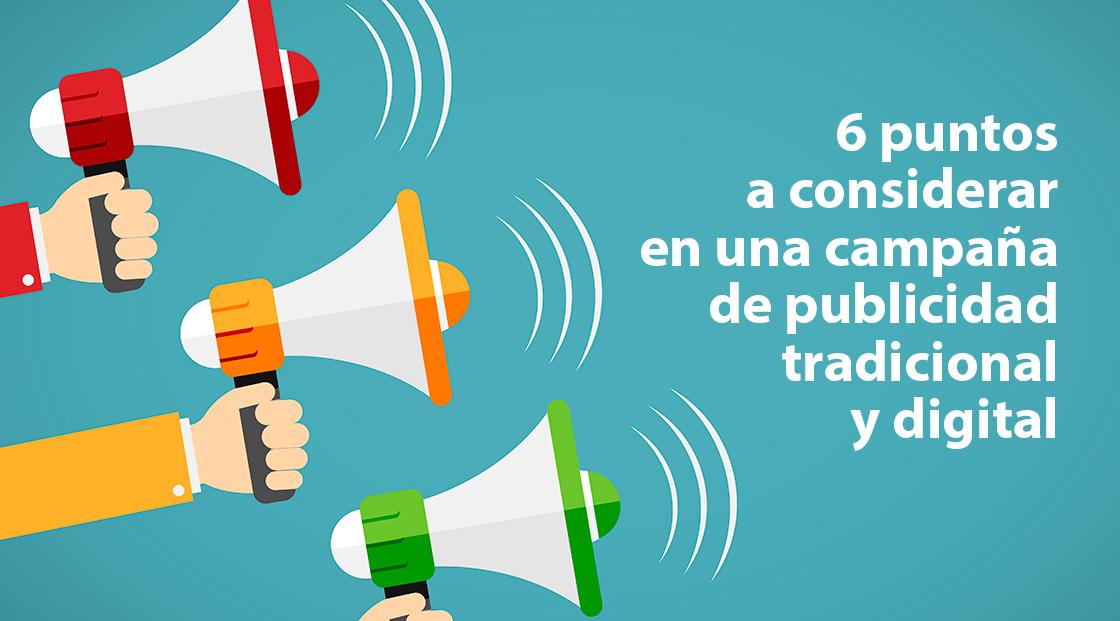 6 Puntos a considerar en una Campaña de Publicidad Tradicional y Digital