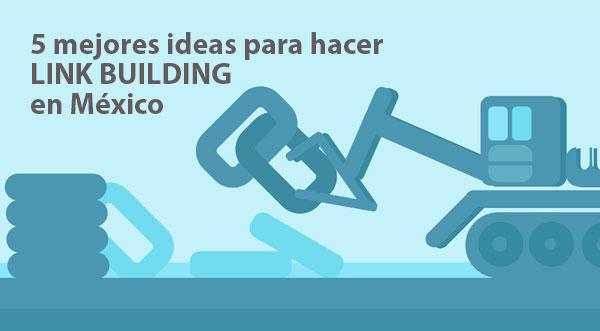 5 mejores ideas para hacer link building en México