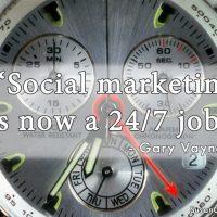 #QOTW: Social Media Marketing is a 24/7 Job
