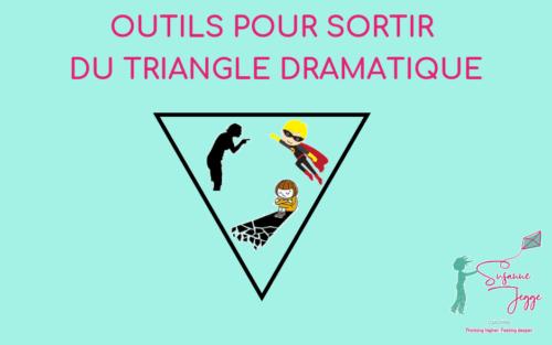 Outils pour sortir du Triangle Dramatique