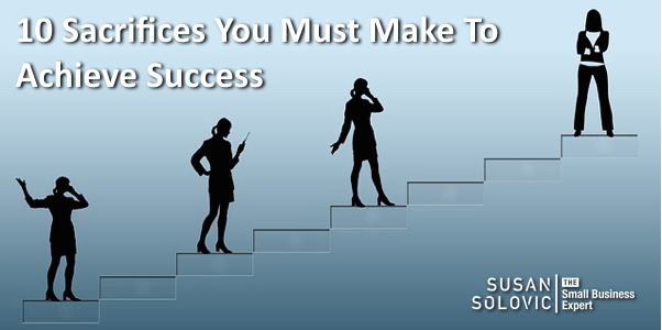 sacrifices needed for small business success