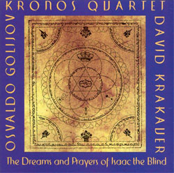 Kronos Quartet- The Dreams and Prayers of Isaac the Blind
