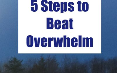 5 Steps to Beat Overwhelm