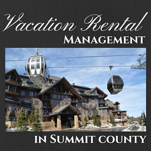 Vacation Rental Management Options in Summit County