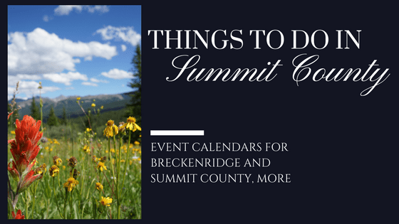 Things to do in Summit County Colorado, including Calendars of Events