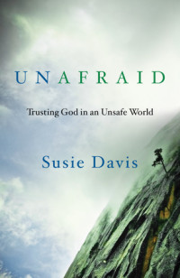 Unafraid Trusting God in an Unsafe World