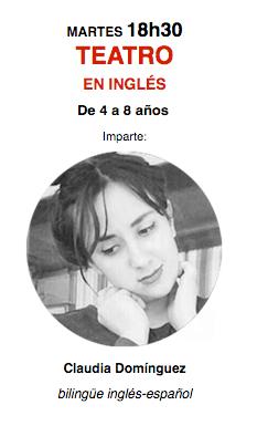 MARTES 18h30 TEATRO EN INGLÉS con Claudia Domínguez, bilingüe inglés-español