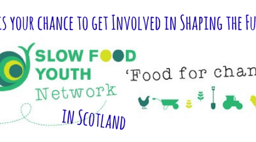 Opportunity: Our Food. Our Future: Get involved in shaping the future of Slow Food Youth Network in Scotland.