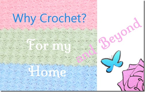 Why Crochet for My Home and Beyond