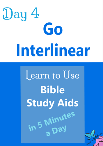 Day 4 Go Interlinear Learn to Use Bible Study Aids in 5 Mins a Day