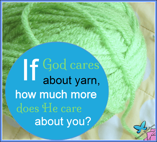 God Cares About Yarn_How Much More God Cares for You