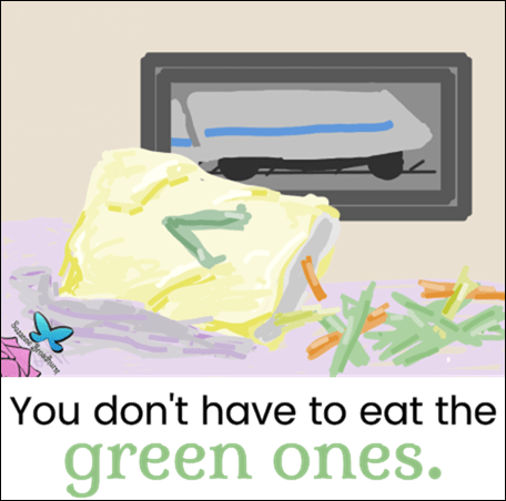 You Don't Have to Eat the Green Ones