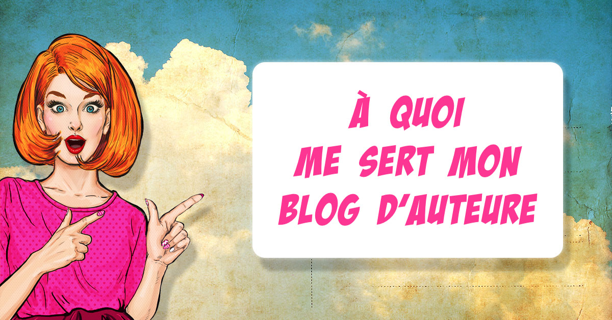 À quoi me sert mon blog d'auteur ?