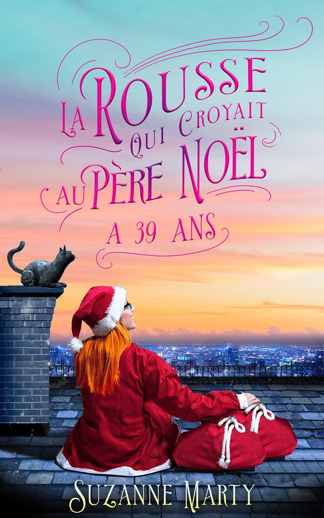 Couverture du roman La rousse qui croyait au père Noël a 39 ans