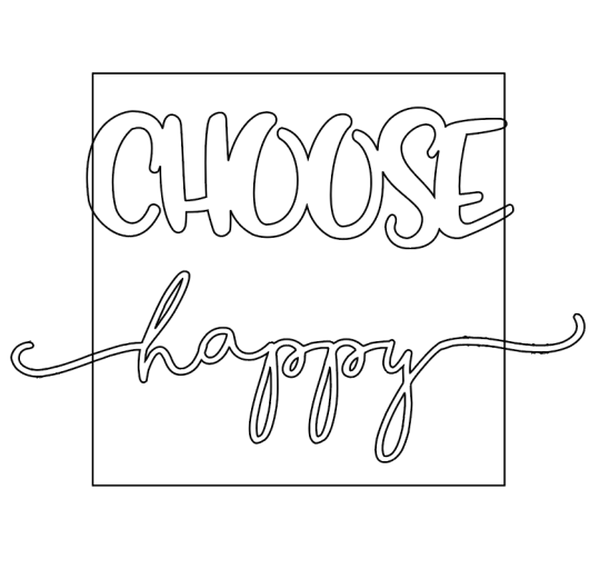 Set up the type to overlap the frame for a choose happy paper sign