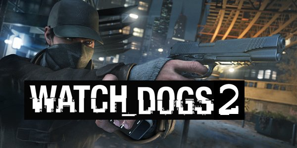 Watch Dogs 2 very likely
