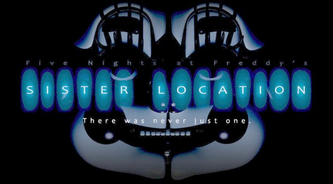 FIVE NIGHTS at FREDDY'S: SISTER LOCATION TEASER