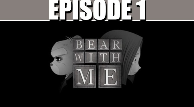 Bear With Me Episode One