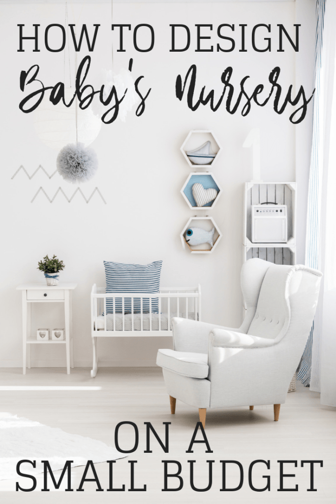 Designing Baby's Nursery On A Budget