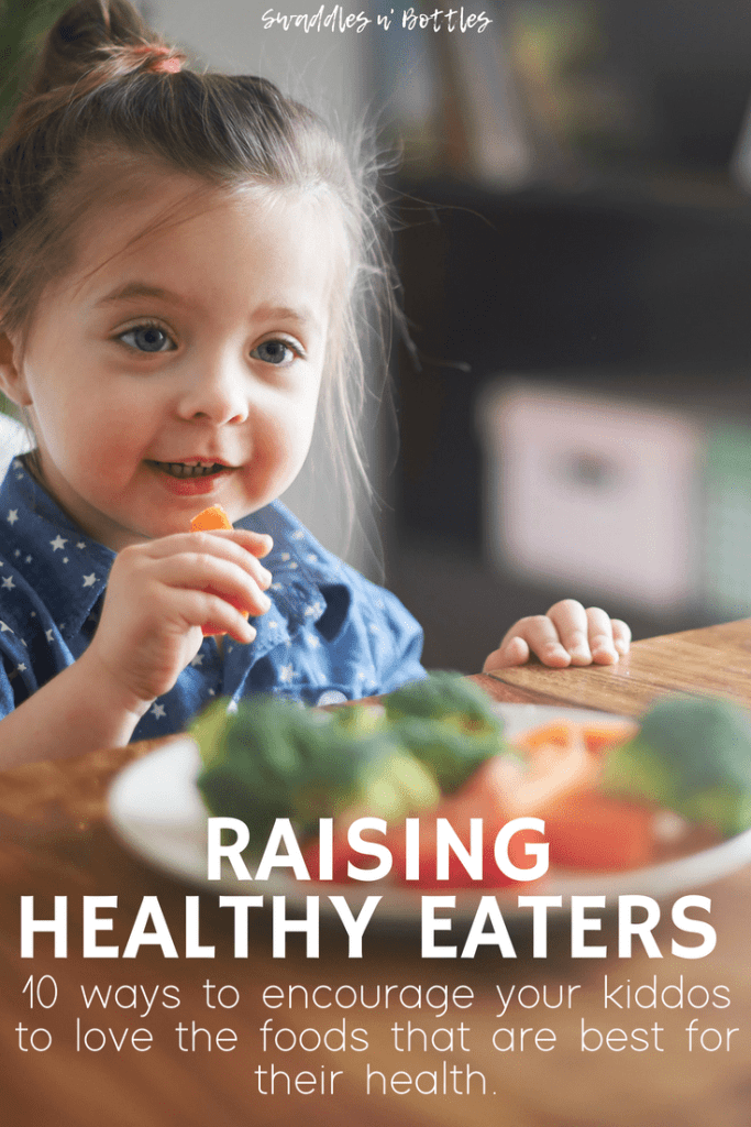 Raising Healthy Eaters- how to encourage your children to love the foods that are best for their health