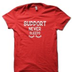 Support Never Sleeps Red T-Shirt