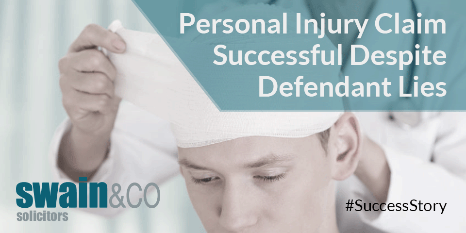 Personal injury claim successful despite defendant lies