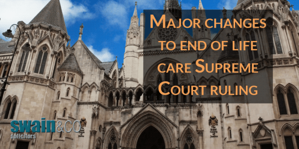 Major changes to end of life care Supreme Court ruling | Clinical Negligence Lawyers | Swain & Co Solicitors