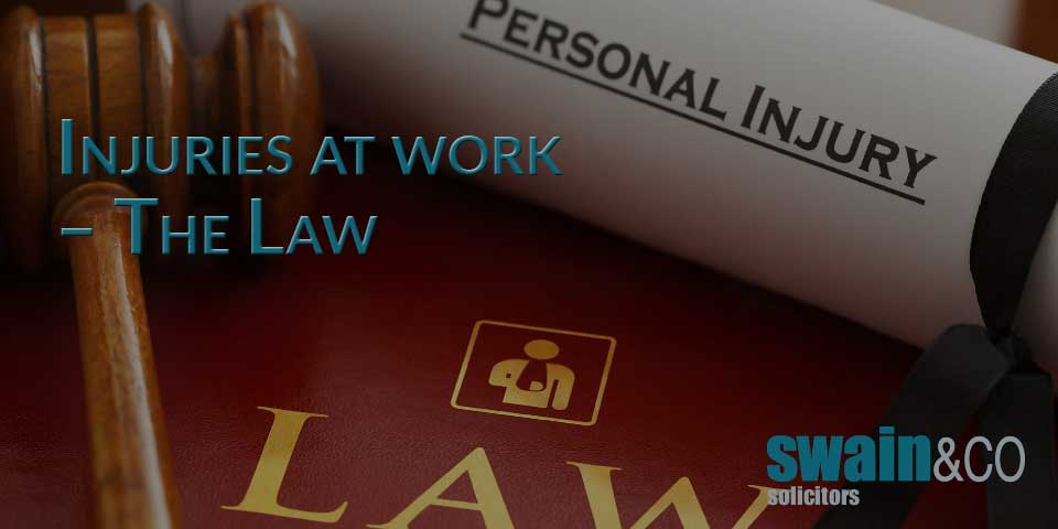 Injuries at work – The Law