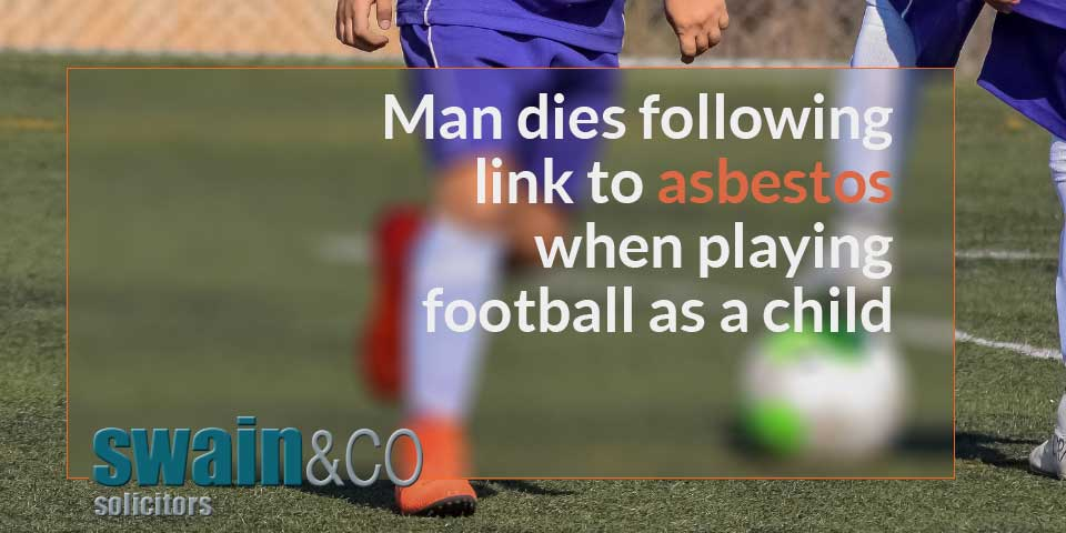 Man dies following link to asbestos when playing football as a child