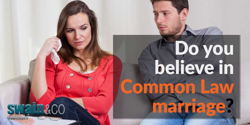 Do you believe in Common Law marriage?