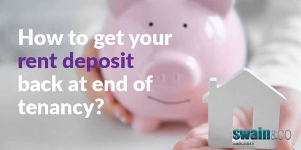 How to get your rent deposit back at end of tenancy? | Housing Law Solicitors | Swain & Co Solicitors